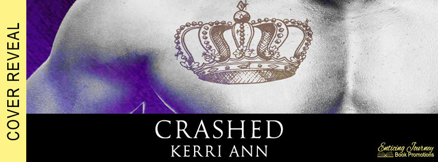 Crashed by Kerri Ann Cover Reveal