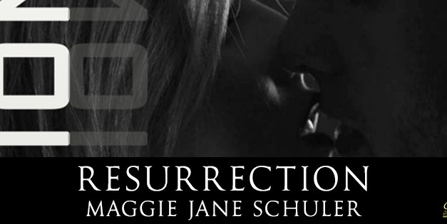 Resurrection by Maggie Jane Schuler Cover Reveal