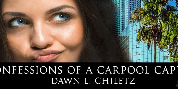 Confessions of a Carpool Captive by Dawn L. Chiletz Cover Reveal