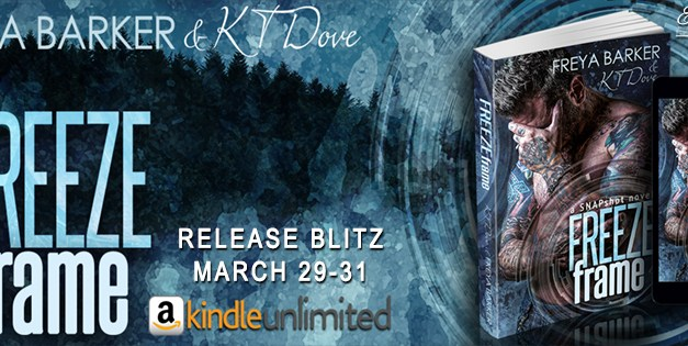 Freeze Fram by Freya Barker & K.T. Dove Release Blitz