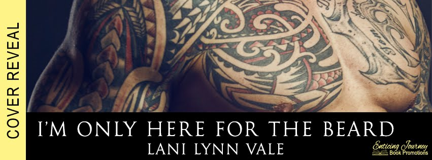 I'm Only Here For the Beard by Lani Lynn Vale Cover Reveal