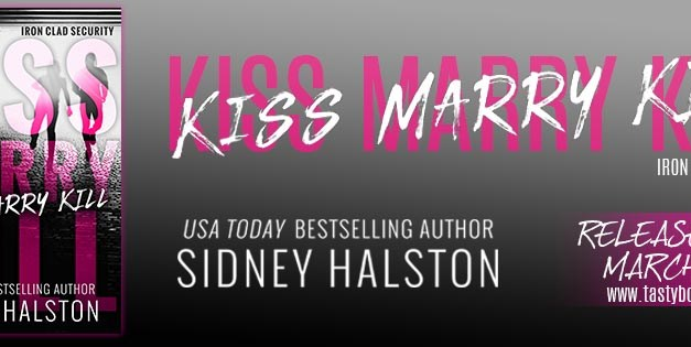 Kiss, Marry, Kill by Sidney Halston Release Blast