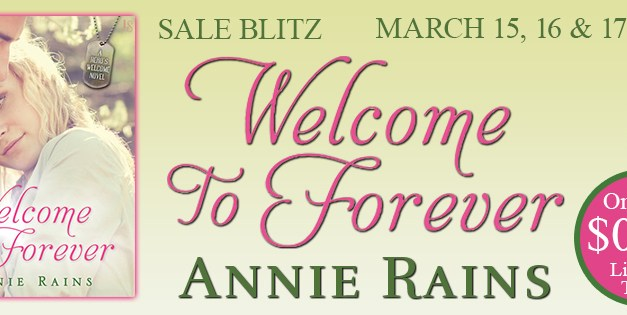 Welcome To Forever by Annie Rains Sales Blitz