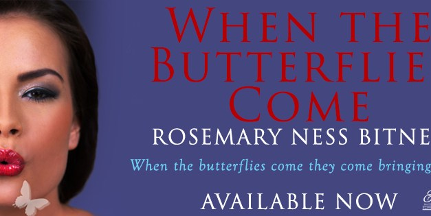 When The Butterflies Come by Rosemary Ness Bitner Release Blitz
