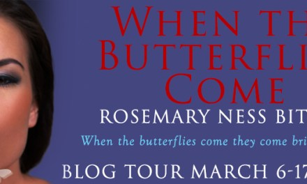 When The Butterflies Come by Rosemary Ness Bitner Blog Tour
