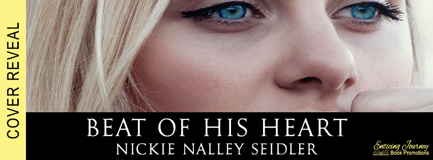 Beat of His Heart by Nickie Nalley Seidler Cover Reveal