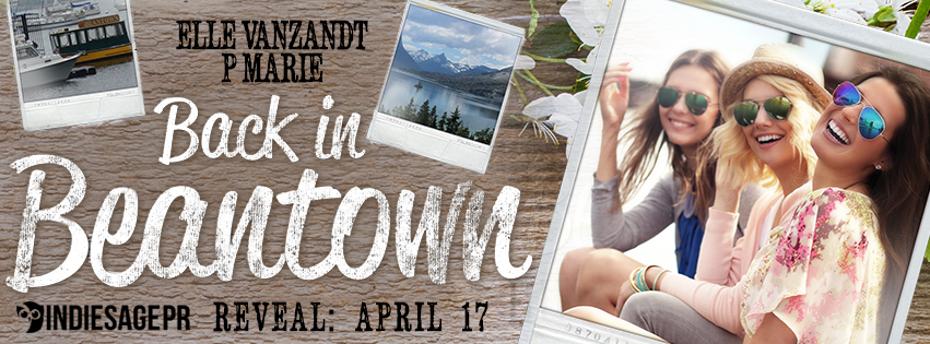 Back In Beantown by Elle Vanzandt & P. Marie Cover Reveal