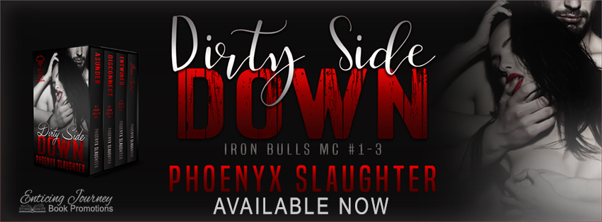 Dirty Side Down by Phoenyx Slaughter Release Blitz
