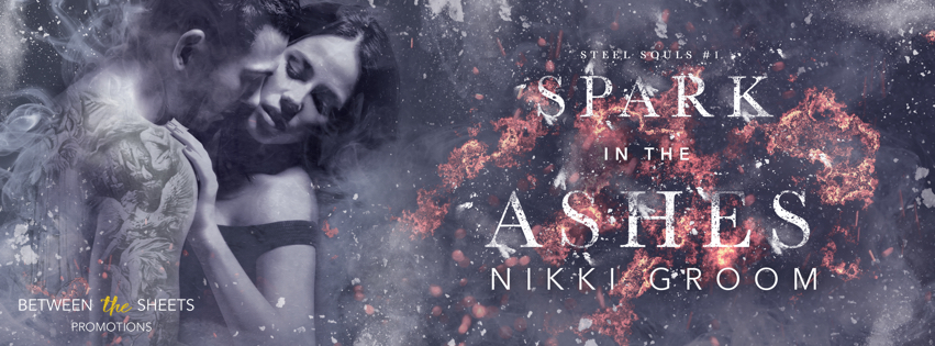 Spark In the Ashes by Nikki Groom Release Blitz