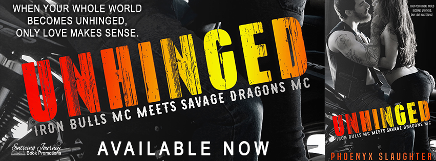 Unhinged by Phoenyx Slaughter Release Blitz