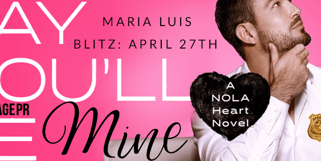 Say You'll Be Mine by Maria Luis Book Blitz