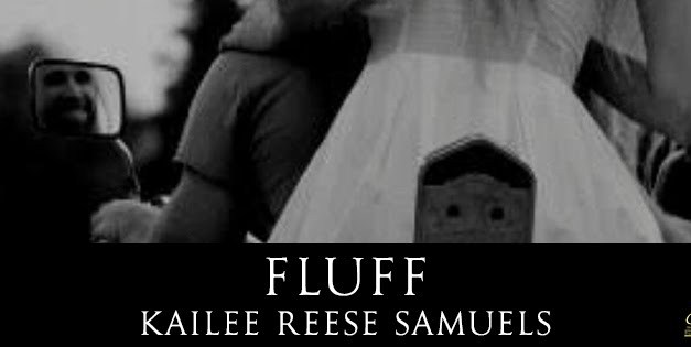 Fluff by Kailee Reese Samuels Cover Reveal