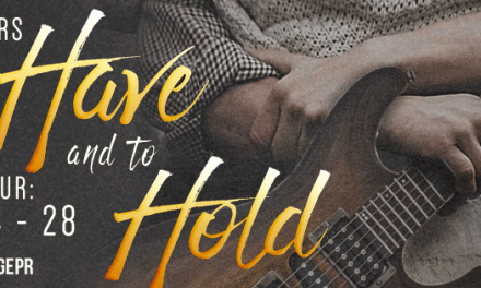 To Have and to Hold by Arell Rivers Blog Tour