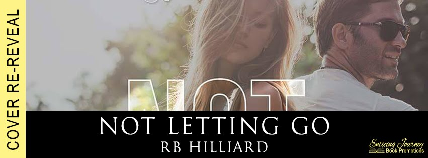 Not Letting Go by R.B. Hilliard Cover Reveal