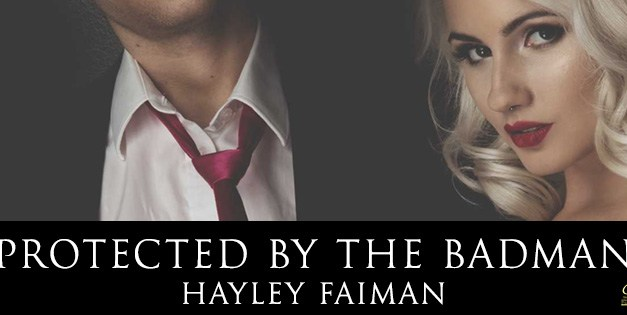 Protected By the Badman by Hayley Faiman Cover Reveal
