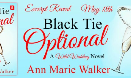 Black Tie Optional by Ann Marie Walker Excerpt Reveal