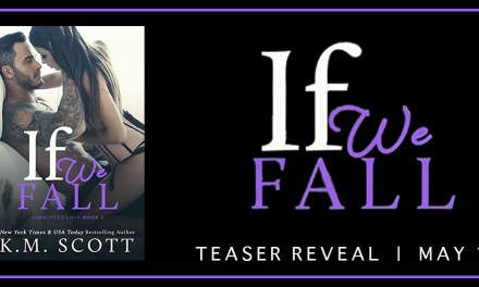 If We Fall By K.M. Scott Teaser Reveal