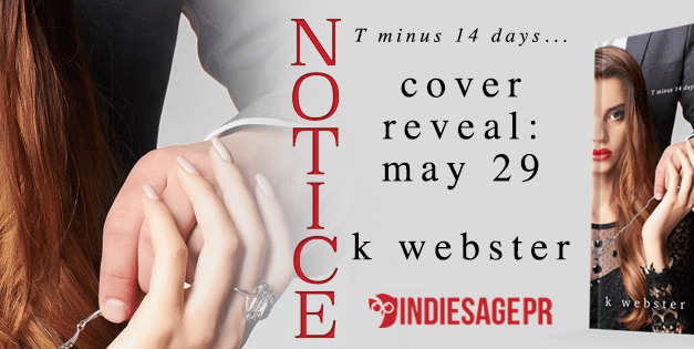Notice by K. Webster Cover Reveal