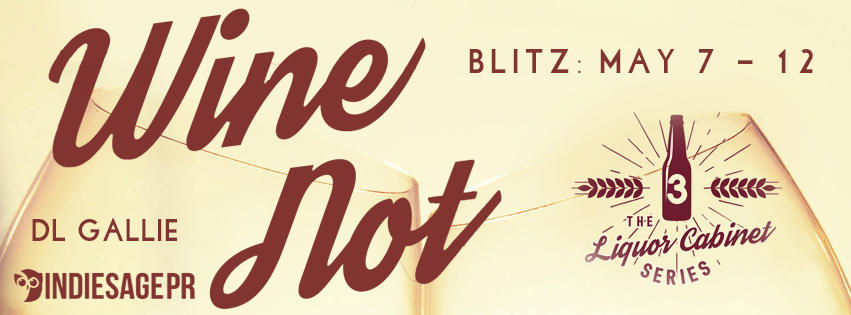 Wine Not by D.L. Gallie Book Blitz