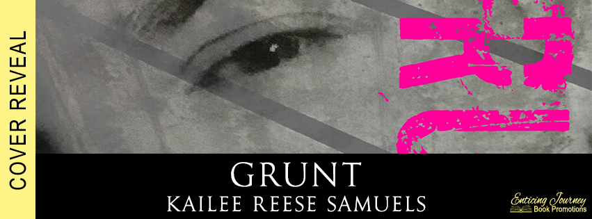 Grunt by Kailee Feese Samuels Cover Reveal