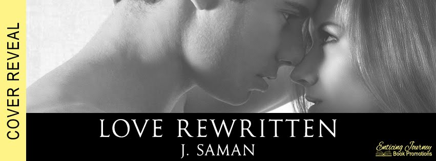 Love Rewritten by J. Saman Cover Reveal