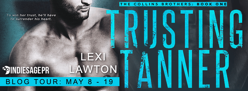 Trusting Tanner by Lexi Lawton Blog Tour