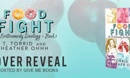 Food Fight by T. Torrid and Heather Ohhh Cover Reveal