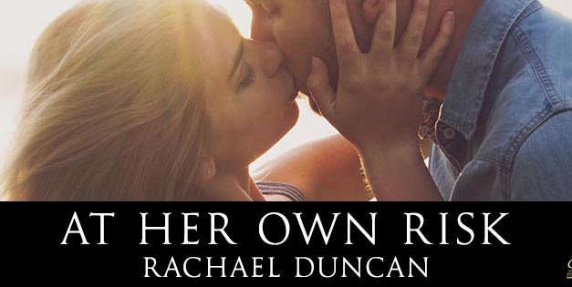 At Her Own Risk by Rachael Duncan Cover Reveal