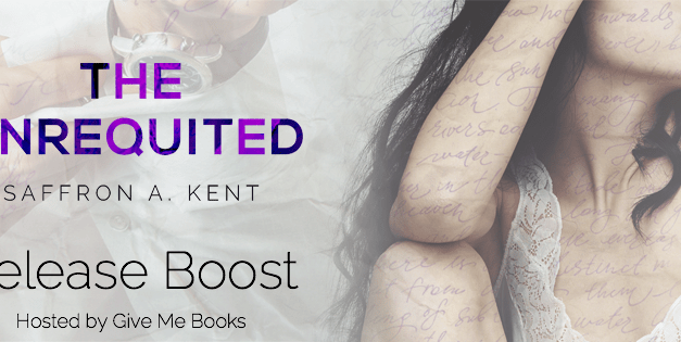The Unrequited by Saffron A. Kent Release Boost