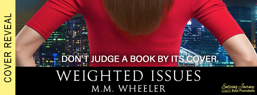 Weighted Issues by M.M. Wheeler Cover Reveal