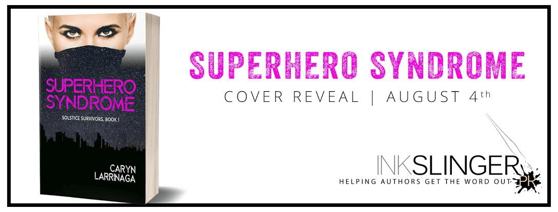 Superhero Syndrome by Caryn Larrinaga Cover Reveal
