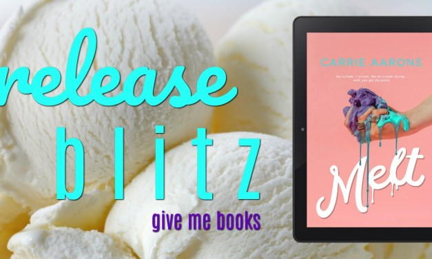 Melt by Carrie Aarons Release Blitz