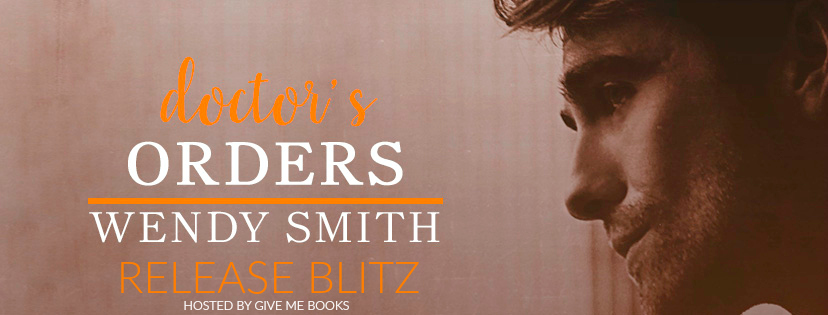 Doctor's Orders by Wendy Smith Release Blitz