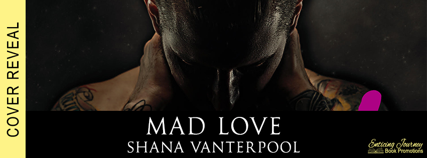Mad Love by Shana Vanterpool Cover Reveal