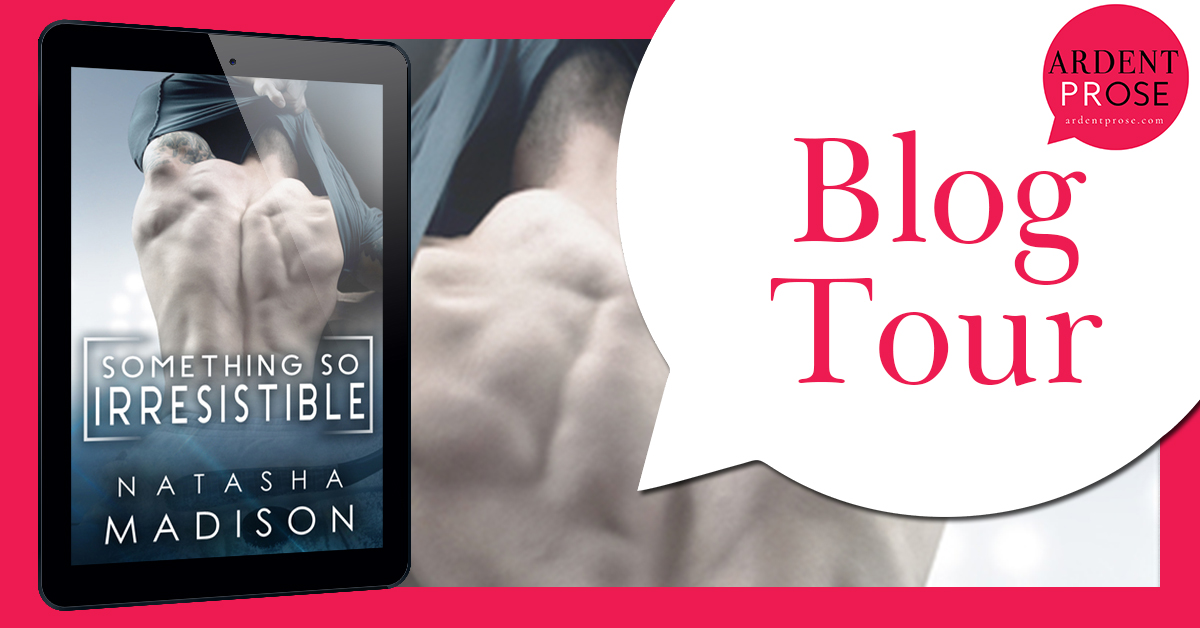 Something So Irresistible by Natasha Madison Blog Tour