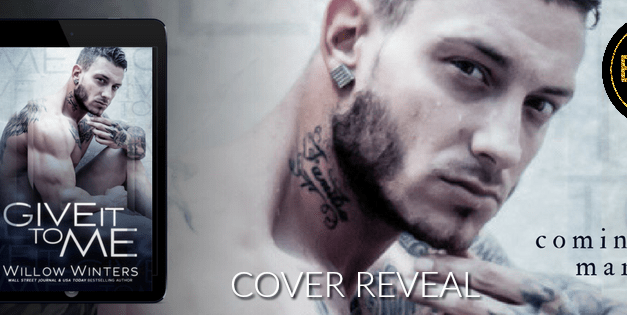 Give It To Me by Willow Winters Cover Reveal