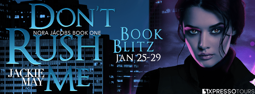 Don't Rush Me by Jackie May Release Blitz