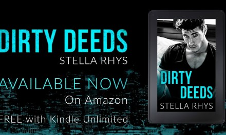 Dirty Deeds by Stella Rhys Release Blitz