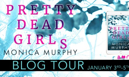Pretty Dead Girls by Monica Murphy Blog Tour