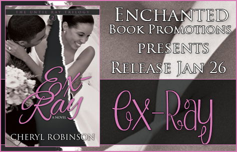 Ex-Ray By Cheryl Robinson Release Blitz