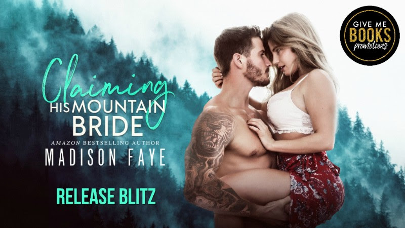 Claiming His Mountain Bride by Madison Faye Release Blitz
