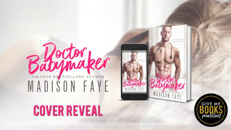 Doctor Babymaker by Madison Faye Cover Reveal