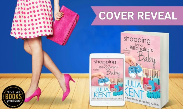Shopping for a Billionaire's Baby by Julia Kent Cover Reveal