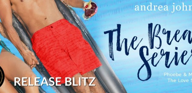 The Break Series by Andrea Johnston Release Blitz