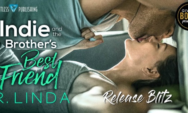 Indie and the Brother's Best Friend by R. Linda Release Blitz