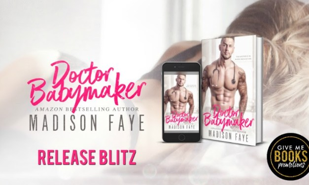 Doctor Babymaker by Madison Faye Release Blitz