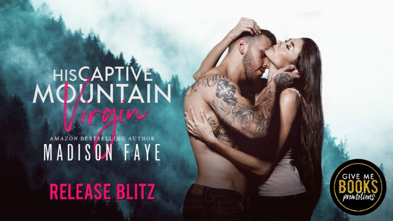 His Captive Mountain Virgin by Madison Faye Release Blitz