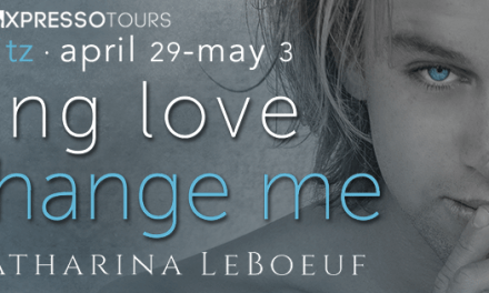 Letting Love Change me by Katharina LeBoeuf Release Blitz