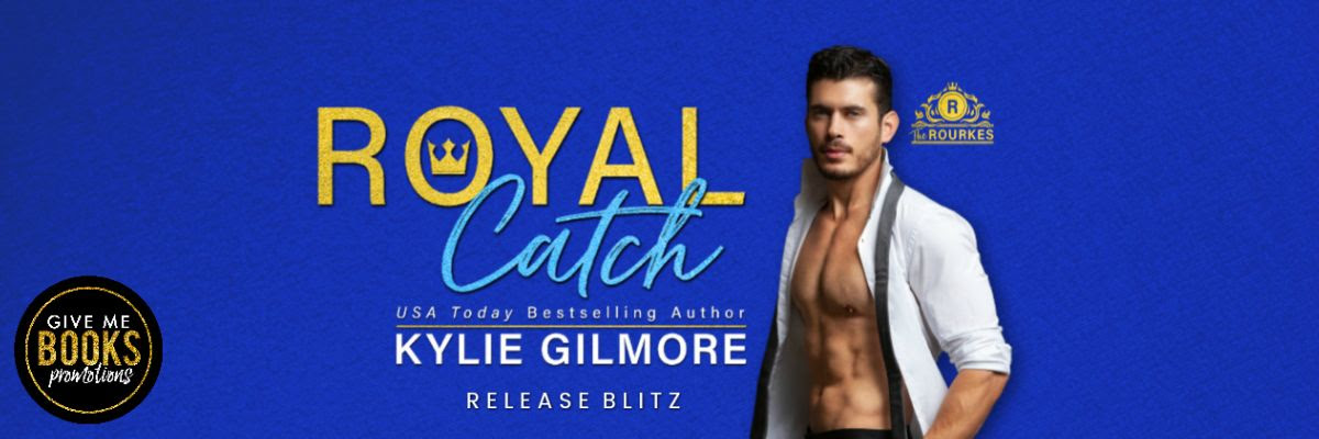 Royal Catch by Kylie Gilmore Release Blitz