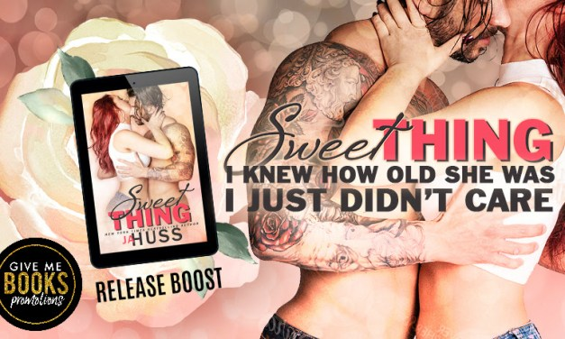 Sweet Thing by J.A. Huss Release Boost